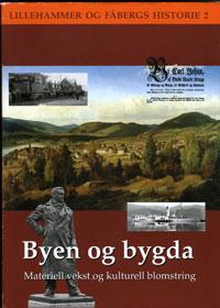 omslag Byen og Bygda. Lillehammer og Fåberg. Historie
